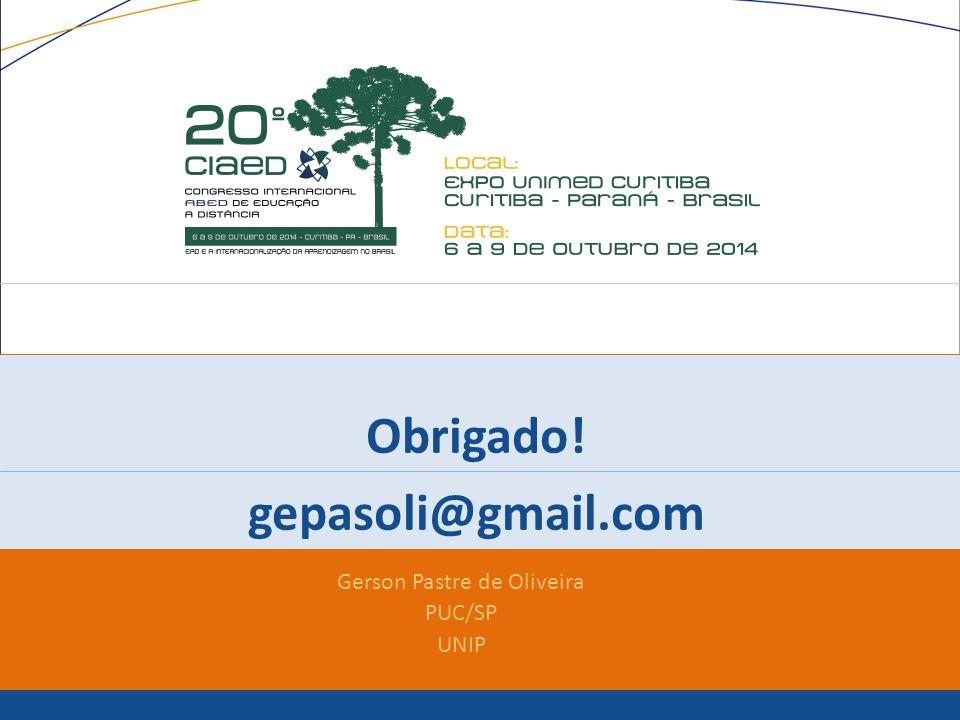 Obrigado! gepasoli@gmail.com Gerson Pastre de Oliveira PUC/SP UNIP