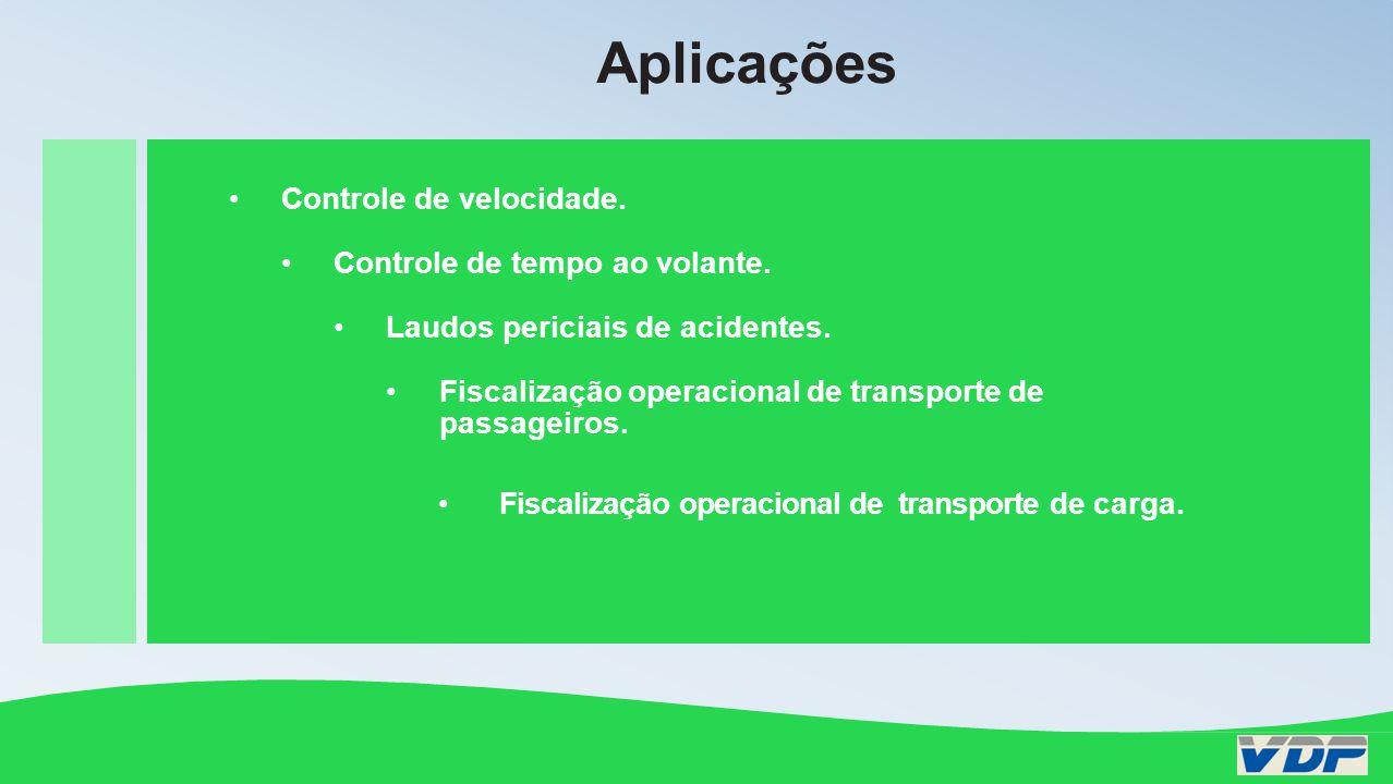 Controle de velocidade Controle de tempo ao volante Laudos periciais de acidentes Fiscalização operacional de transporte de passageiros Fiscalização operacional de transporte de produtos perigosos Aplicações Controle de velocidade.