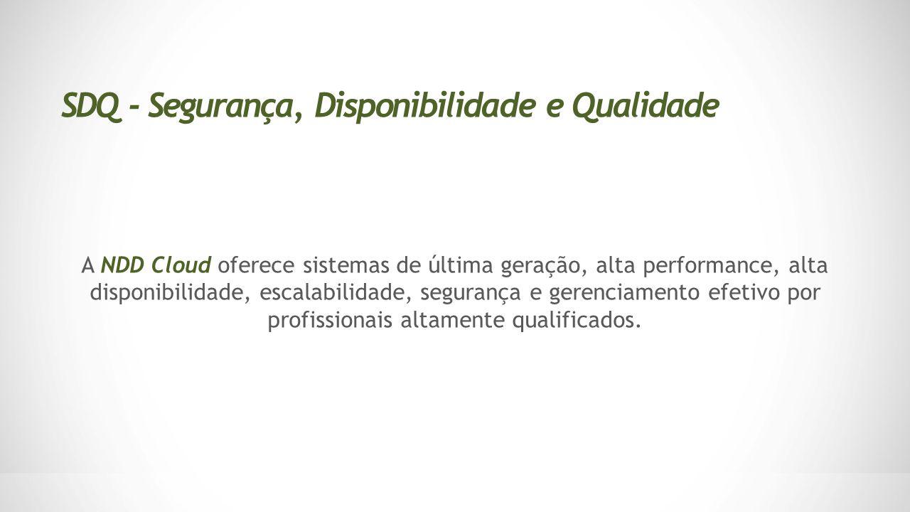 -Ativos redundantes; -Profissionais altamente qualificados, disponíveis 24x7x365; -Equipes Integradas de Desenvolvimento, Suporte MCP, Técnicos Furukawa (localmente); -Contrato de Suporte Gold Dell® e Suporte Premier Microsoft®.