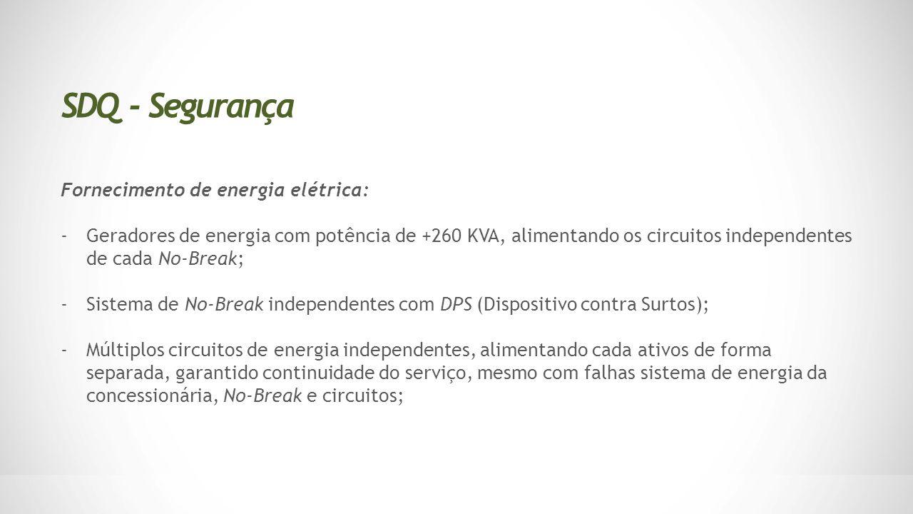 Fornecimento de energia elétrica: -Geradores de energia com potência de +260 KVA, alimentando os circuitos independentes de cada No-Break; -Sistema de