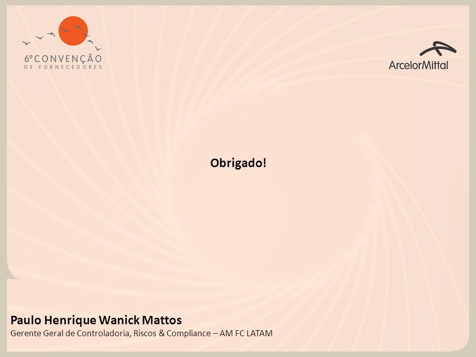Paulo Henrique Wanick Mattos Gerente Geral de Controladoria, Riscos & Compliance – AM FC LATAM Obrigado!