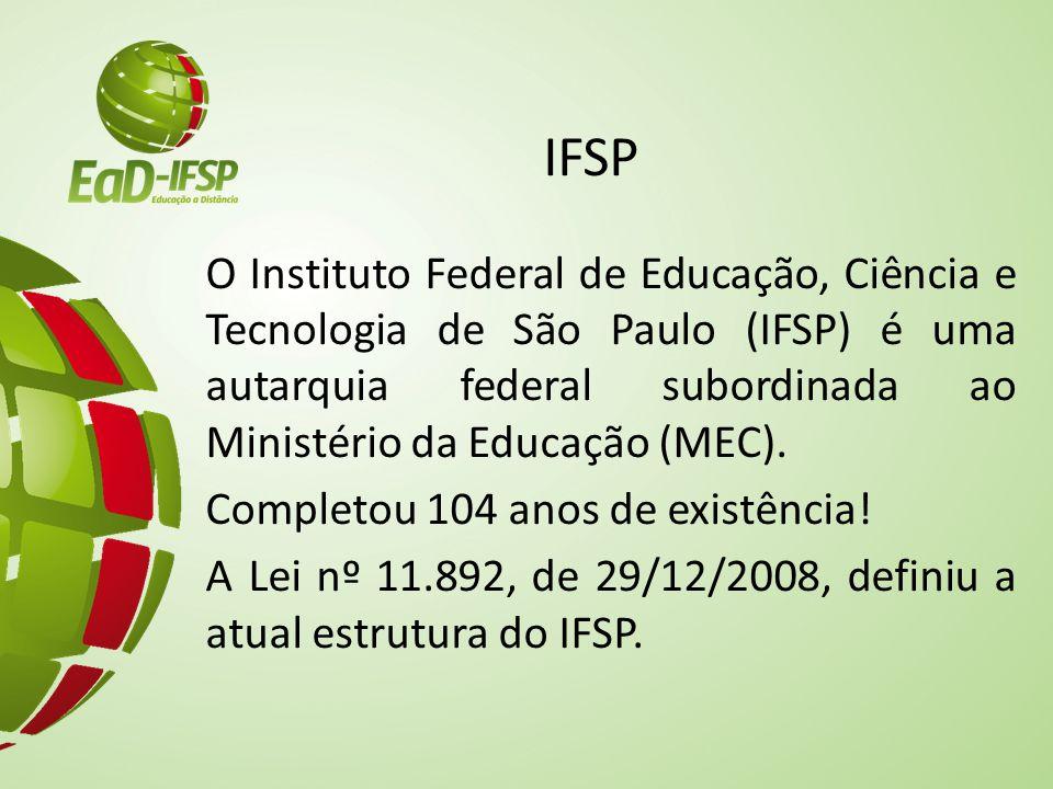 IFSP O Instituto Federal de Educação, Ciência e Tecnologia de São Paulo (IFSP) é uma autarquia federal subordinada ao Ministério da Educação (MEC). Co