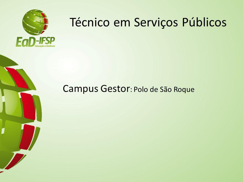 Técnico em Serviços Públicos Campus Gestor : Polo de São Roque