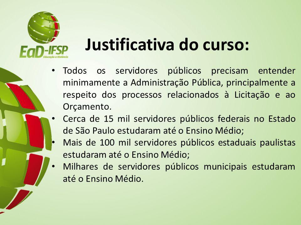 Justificativa do curso: Todos os servidores públicos precisam entender minimamente a Administração Pública, principalmente a respeito dos processos re