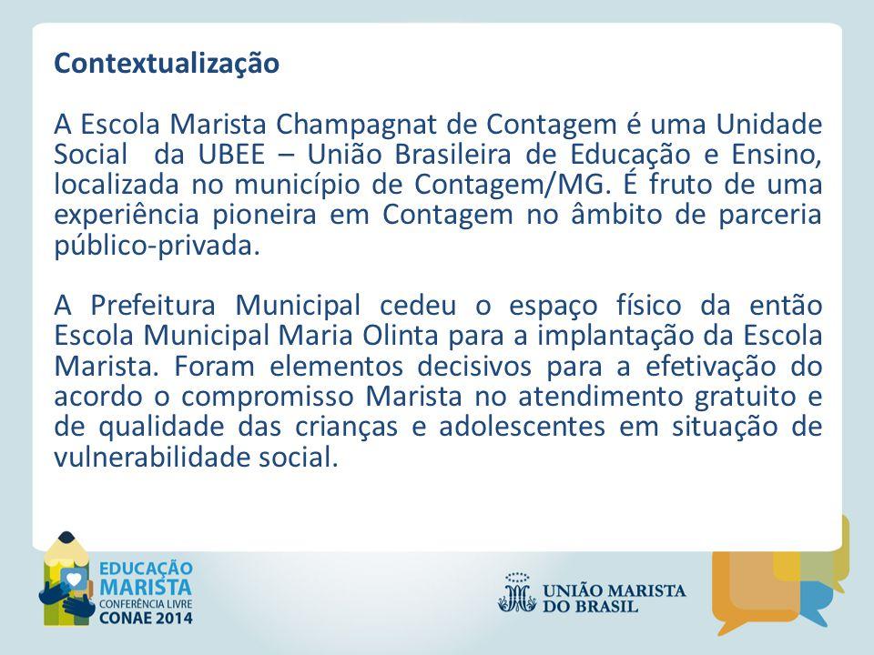Contextualização A Escola Marista Champagnat de Contagem é uma Unidade Social da UBEE – União Brasileira de Educação e Ensino, localizada no município