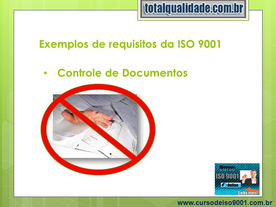 Exemplos de requisitos da ISO 9001 www.cursodeiso9001.com.br Controle de Documentos