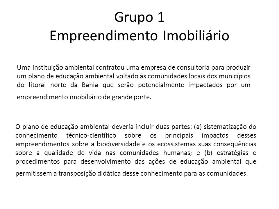 Grupo 1 Empreendimento Imobiliário Problema 5 (a) Produza uma avaliação crítica do documento-base.