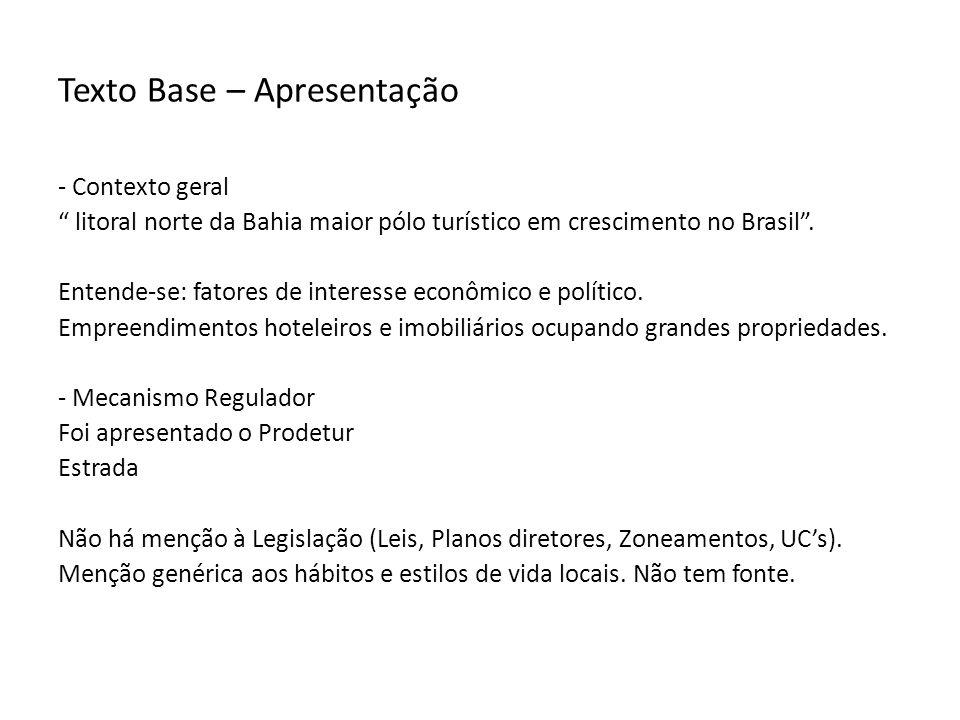 Texto Base – Apresentação - Contexto geral litoral norte da Bahia maior pólo turístico em crescimento no Brasil .