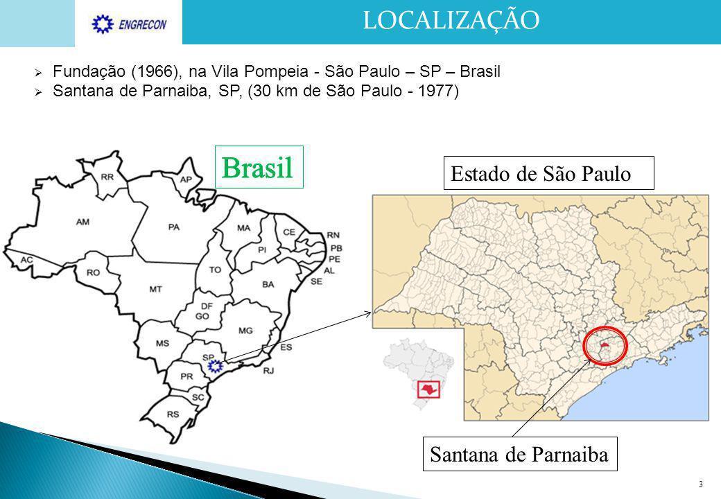 3 LOCALIZAÇÃO Estado de São Paulo Santana de Parnaiba  Fundação (1966), na Vila Pompeia - São Paulo – SP – Brasil  Santana de Parnaiba, SP, (30 km d