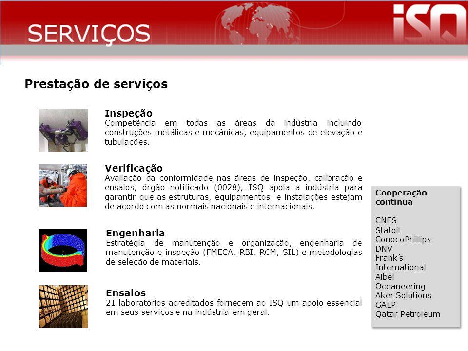 Prestação de serviços Inspeção Competência em todas as áreas da indústria incluindo construções metálicas e mecânicas, equipamentos de elevação e tubu