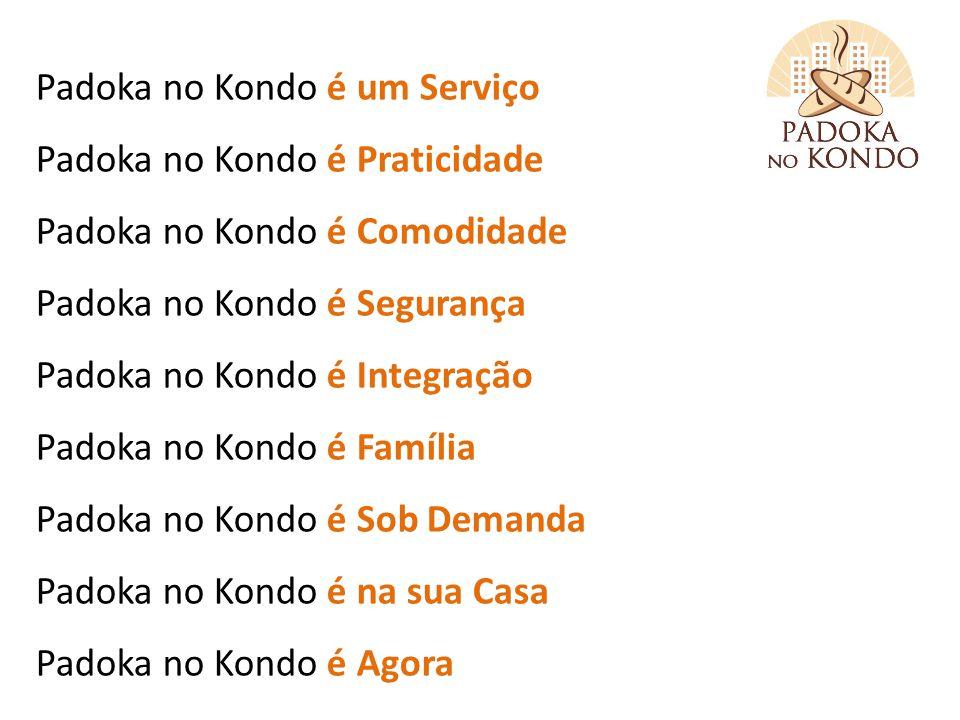 Quem somos? Padoka no Kondo é um Serviço Padoka no Kondo é Praticidade Padoka no Kondo é Comodidade Padoka no Kondo é Segurança Padoka no Kondo é Inte