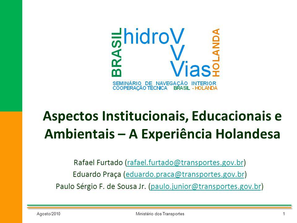 Aspectos Institucionais, Educacionais e Ambientais – A Experiência Holandesa Rafael Furtado (rafael.furtado@transportes.gov.br)rafael.furtado@transpor