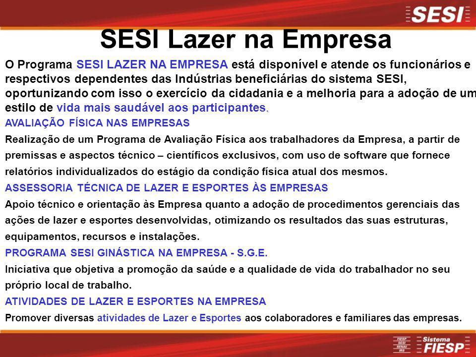 SESI Lazer na Empresa. O Programa SESI LAZER NA EMPRESA está disponível e atende os funcionários e respectivos dependentes das Indústrias beneficiária