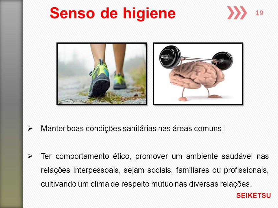 19  Manter boas condições sanitárias nas áreas comuns;  Ter comportamento ético, promover um ambiente saudável nas relações interpessoais, sejam soc