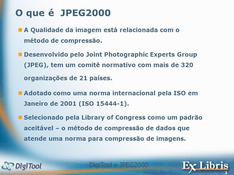 DigiTool e JPEG2000 3 A Qualidade da imagem está relacionada com o método de compressão. Desenvolvido pelo Joint Photographic Experts Group (JPEG), te
