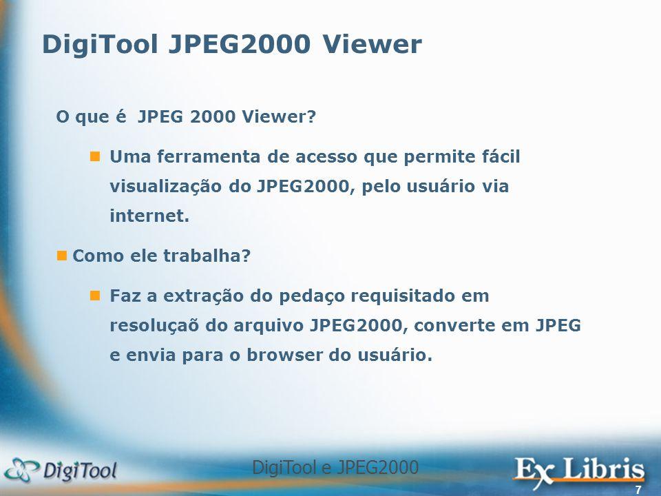 DigiTool e JPEG2000 8 O Processo