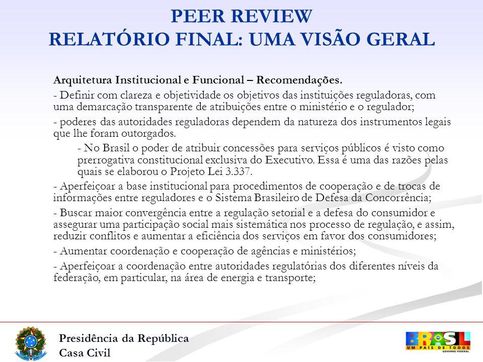 Presidência da República Casa Civil PEER REVIEW RELATÓRIO FINAL: UMA VISÃO GERAL Arquitetura Institucional e Funcional – Recomendações.