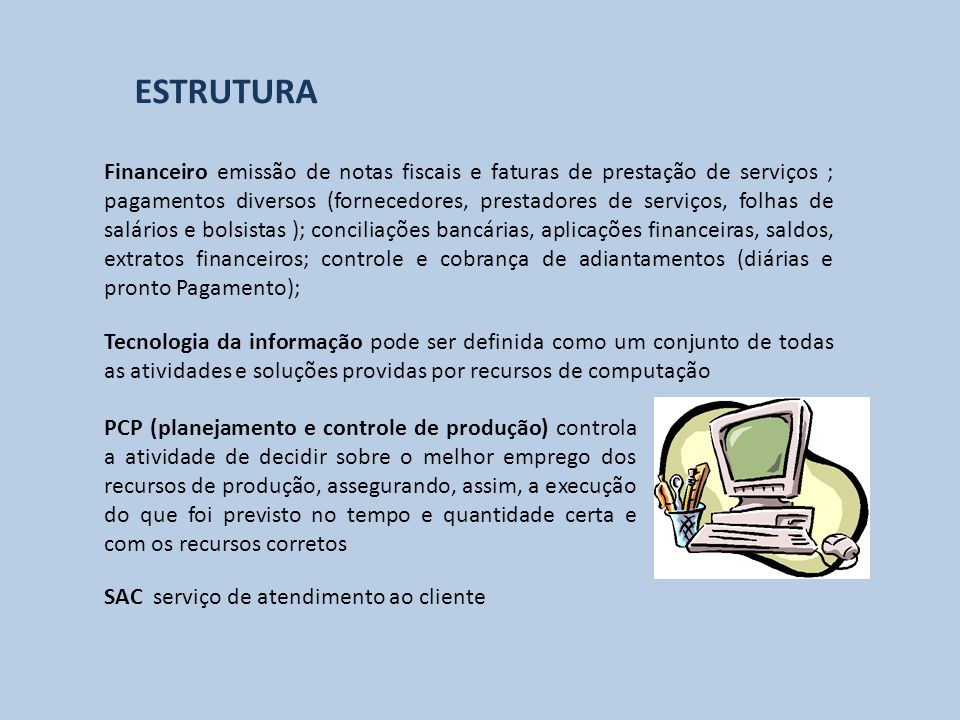 PCP (planejamento e controle de produção) controla a atividade de decidir sobre o melhor emprego dos recursos de produção, assegurando, assim, a execu