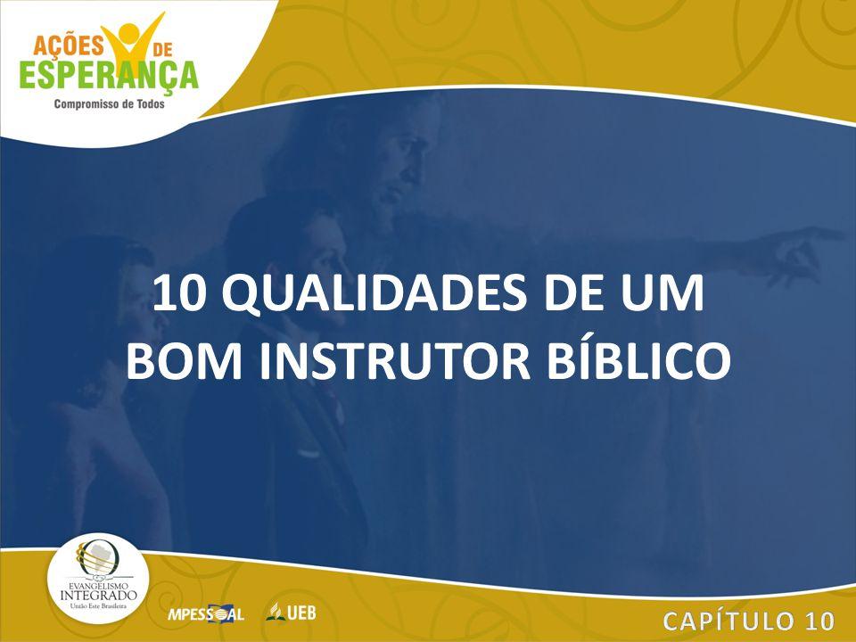 10 QUALIDADES DE UM BOM INSTRUTOR BÍBLICO