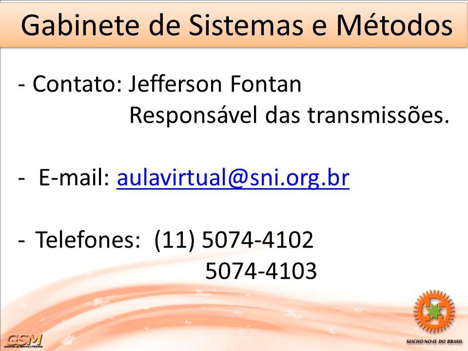 -Contato: Jefferson Fontan Responsável das transmissões. - E-mail: aulavirtual@sni.org.braulavirtual@sni.org.br -Telefones: (11) 5074-4102 5074-4103 G