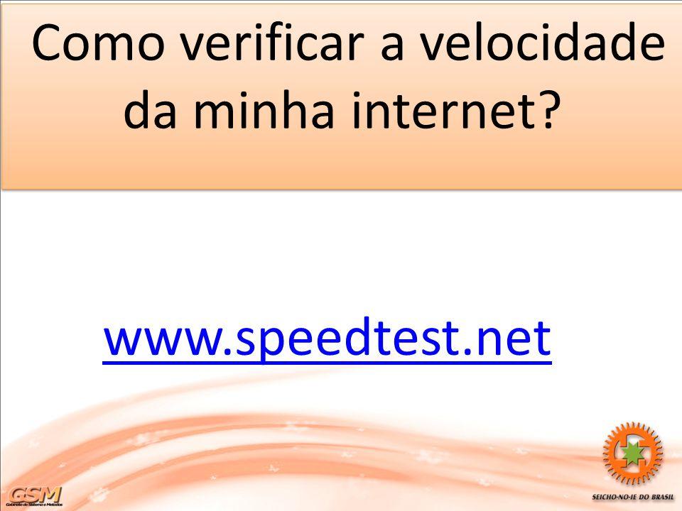www.speedtest.net Como verificar a velocidade da minha internet?