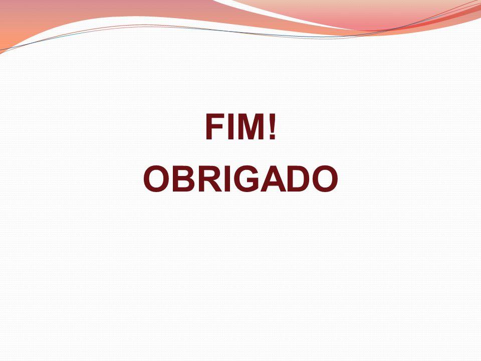 FIM! OBRIGADO