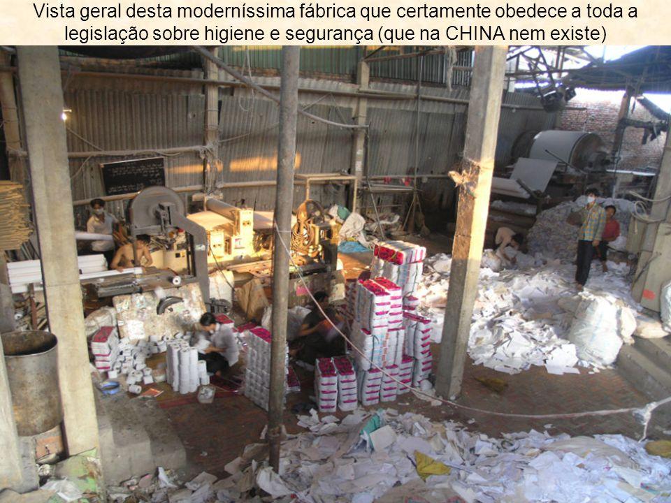Vista geral desta moderníssima fábrica que certamente obedece a toda a legislação sobre higiene e segurança (que na CHINA nem existe)