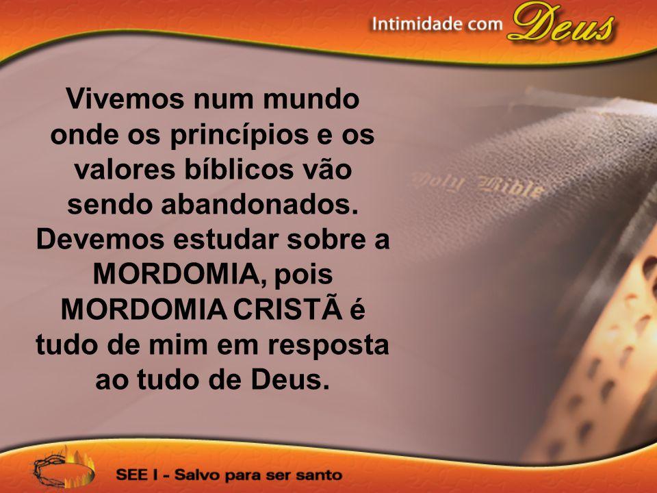 Vivemos num mundo onde os princípios e os valores bíblicos vão sendo abandonados. Devemos estudar sobre a MORDOMIA, pois MORDOMIA CRISTÃ é tudo de mim