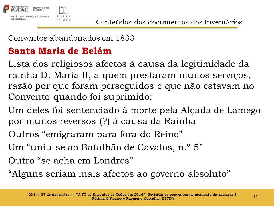 Conventos abandonados em 1833 Santa Maria de Belém Lista dos religiosos afectos à causa da legitimidade da rainha D. Maria II, a quem prestaram muitos