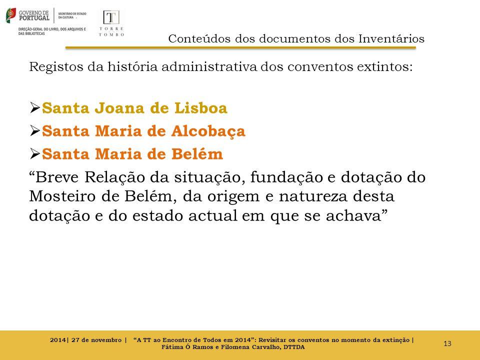 """Registos da história administrativa dos conventos extintos:  Santa Joana de Lisboa  Santa Maria de Alcobaça  Santa Maria de Belém """"Breve Relação da"""