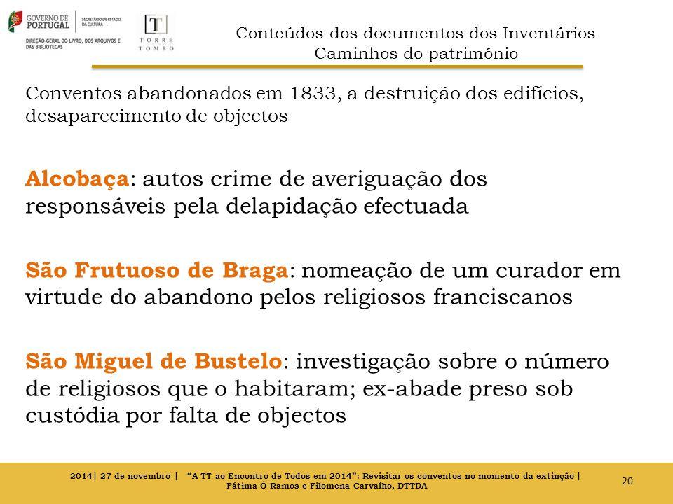 Conventos abandonados em 1833, a destruição dos edifícios, desaparecimento de objectos Alcobaça : autos crime de averiguação dos responsáveis pela del