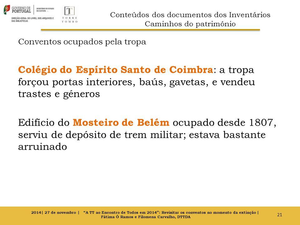 Conventos ocupados pela tropa Colégio do Espírito Santo de Coimbra : a tropa forçou portas interiores, baús, gavetas, e vendeu trastes e géneros Edifí