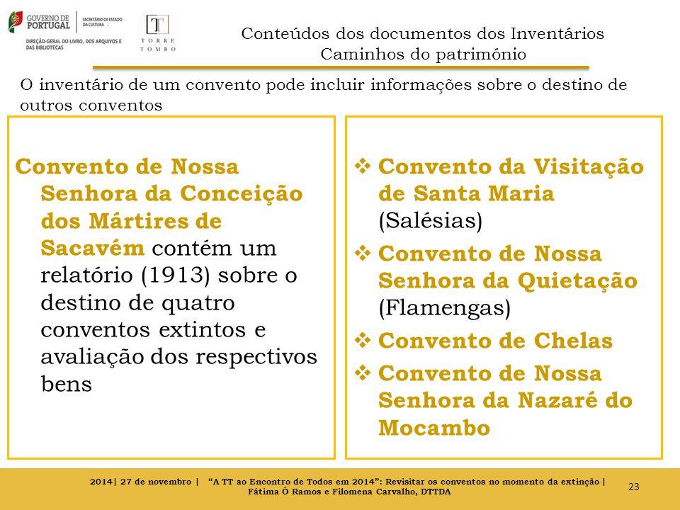 O inventário de um convento pode incluir informações sobre o destino de outros conventos Convento de Nossa Senhora da Conceição dos Mártires de Sacavé