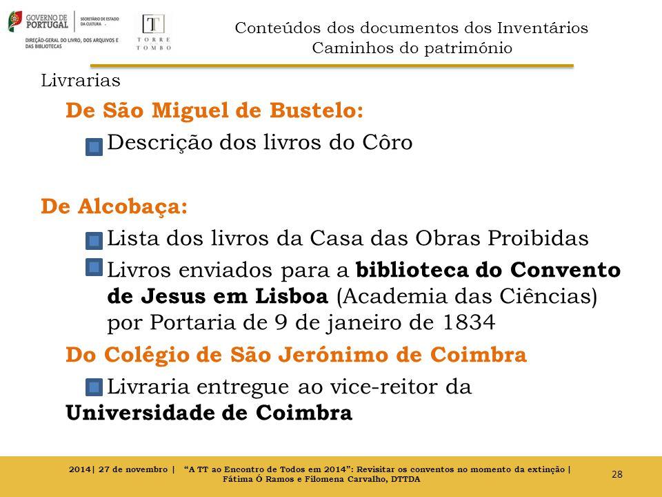 Livrarias De São Miguel de Bustelo: Descrição dos livros do Côro De Alcobaça: Lista dos livros da Casa das Obras Proibidas Livros enviados para a bibl
