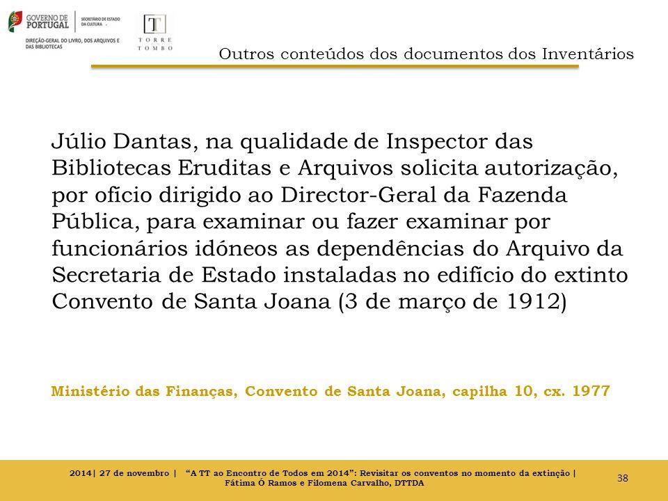 Júlio Dantas, na qualidade de Inspector das Bibliotecas Eruditas e Arquivos solicita autorização, por ofício dirigido ao Director-Geral da Fazenda Púb