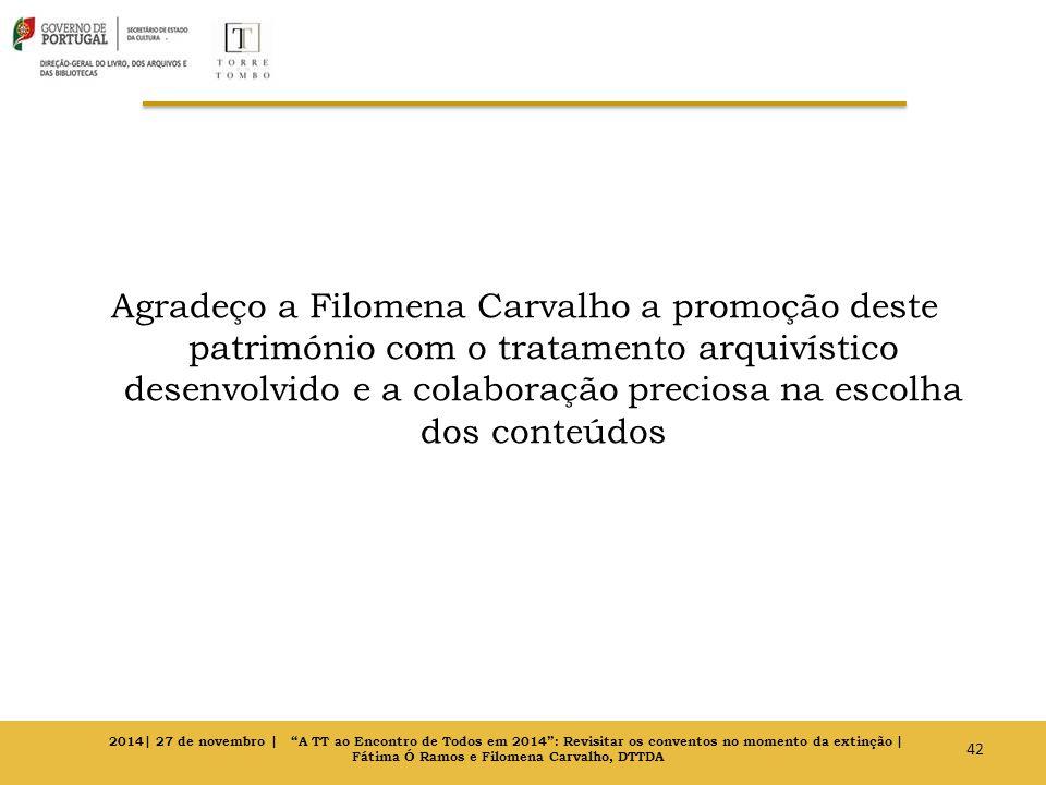Agradeço a Filomena Carvalho a promoção deste património com o tratamento arquivístico desenvolvido e a colaboração preciosa na escolha dos conteúdos