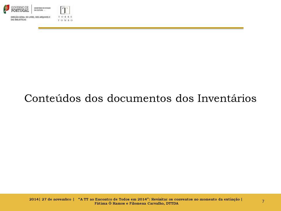 Conteúdos dos documentos dos Inventários 7 2014| 27 de novembro | A TT ao Encontro de Todos em 2014 : Revisitar os conventos no momento da extinção | Fátima Ó Ramos e Filomena Carvalho, DTTDA