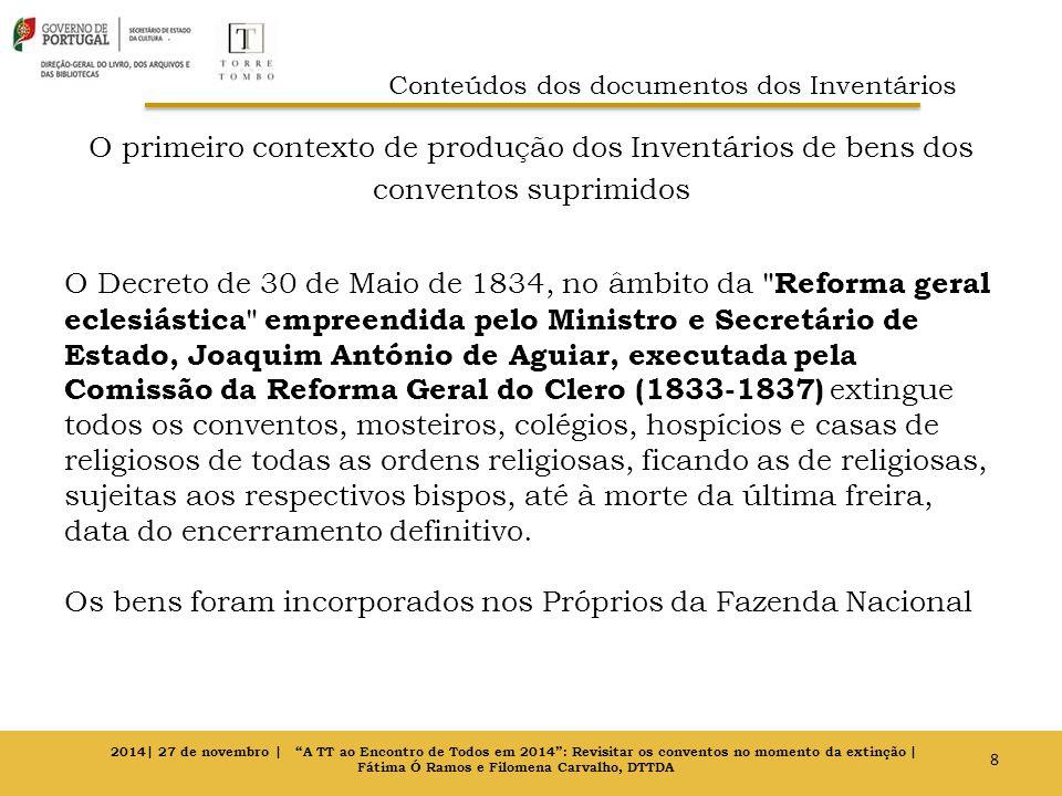 O primeiro contexto de produção dos Inventários de bens dos conventos suprimidos O Decreto de 30 de Maio de 1834, no âmbito da