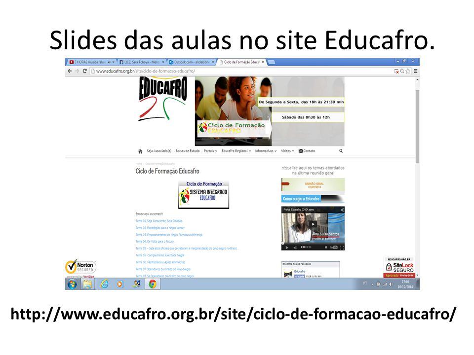 Slides das aulas no site Educafro. http://www.educafro.org.br/site/ciclo-de-formacao-educafro/