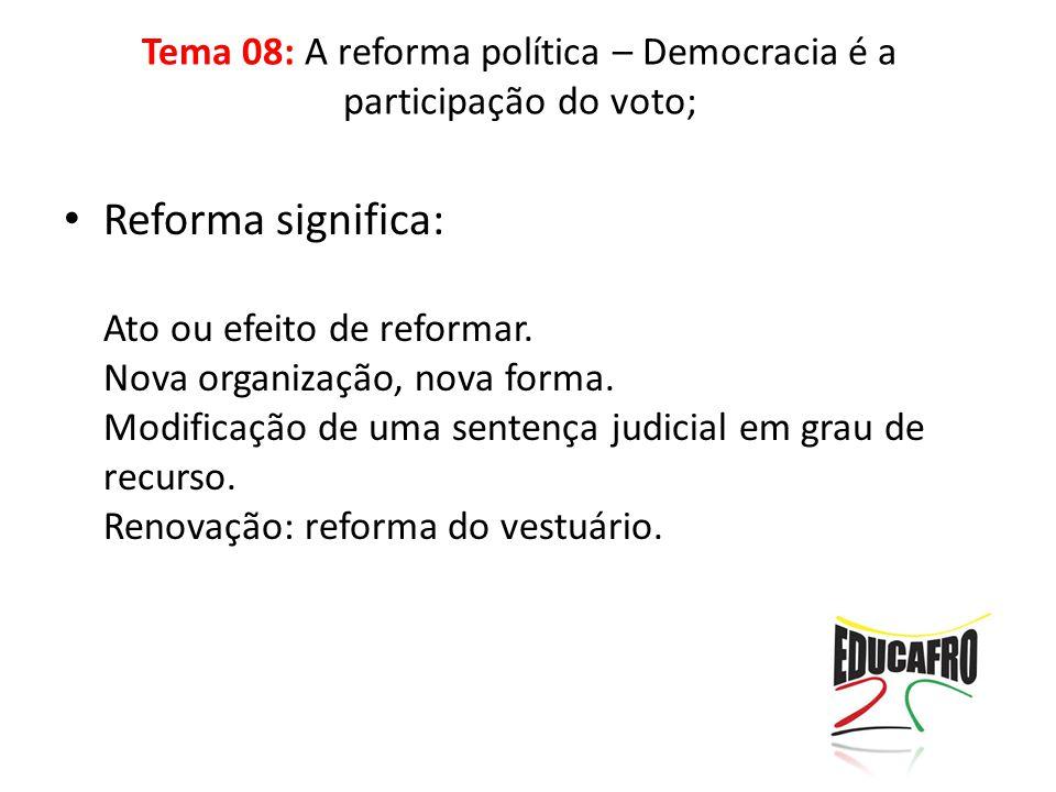 Reforma significa: Ato ou efeito de reformar. Nova organização, nova forma. Modificação de uma sentença judicial em grau de recurso. Renovação: reform