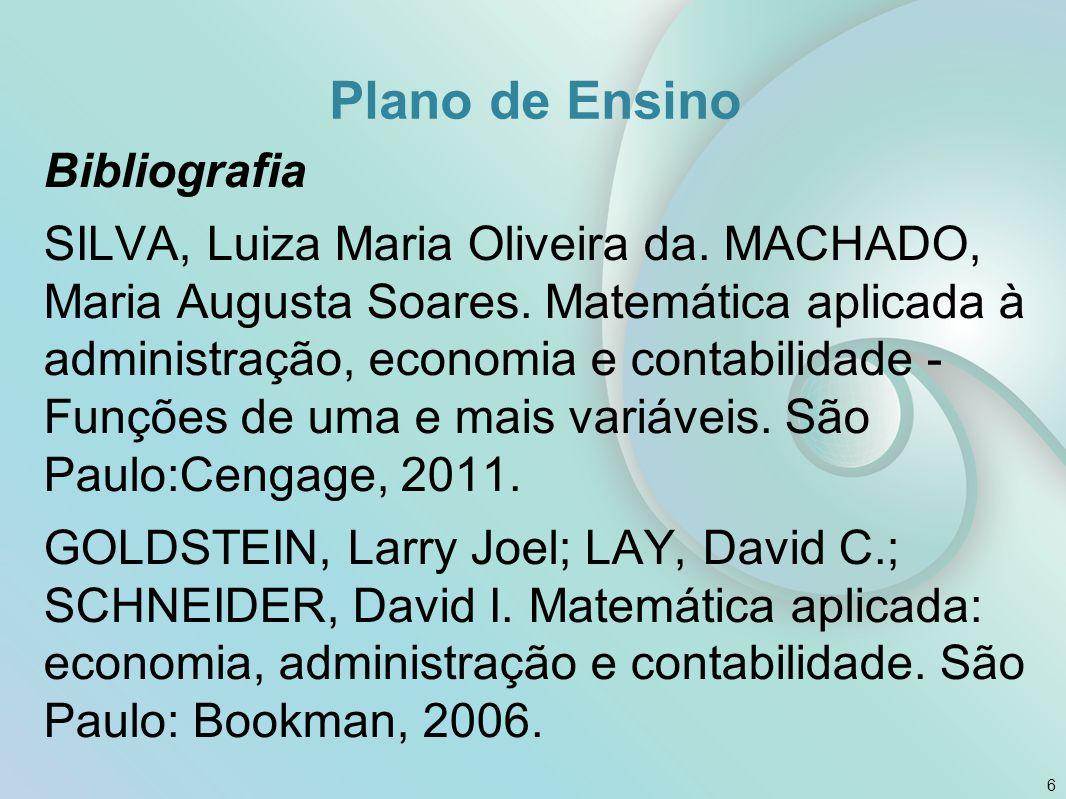 Plano de Ensino Bibliografia SILVA, Luiza Maria Oliveira da.