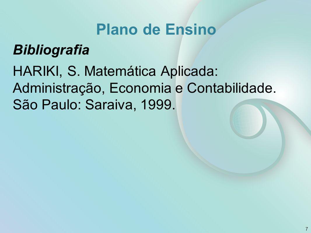 Bibliografia DEMANA, Franklin et al.Pré-cálculo Vol.