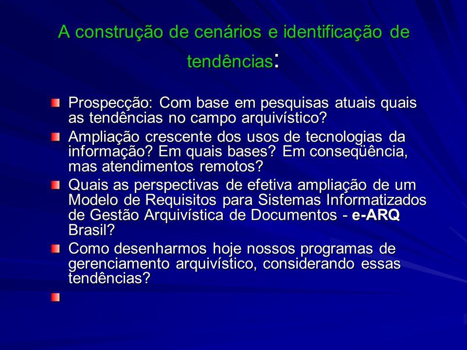 A construção de cenários e identificação de tendências : Prospecção: Com base em pesquisas atuais quais as tendências no campo arquivístico? Ampliação