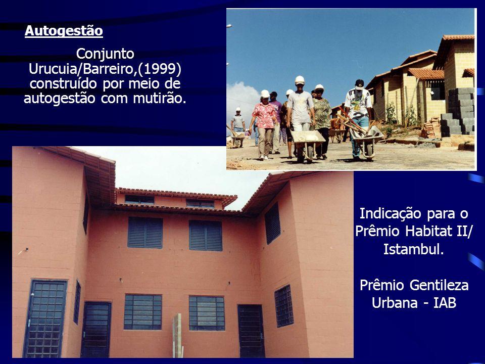Conjunto Urucuia/Barreiro,(1999) construído por meio de autogestão com mutirão. Indicação para o Prêmio Habitat II/ Istambul. Prêmio Gentileza Urbana