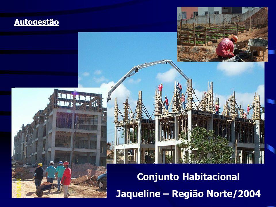 Autogestão Conjunto Habitacional Jaqueline – Região Norte/2004