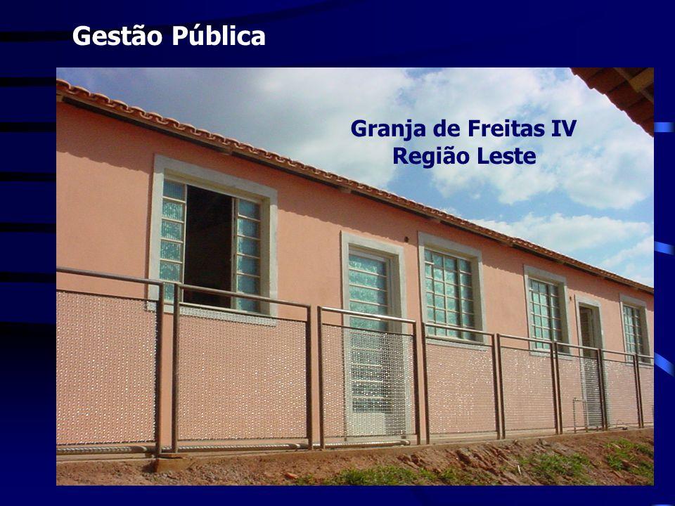Granja de Freitas IV Região Leste Gestão Pública