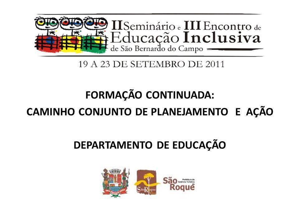 FORMAÇÃO CONTINUADA: CAMINHO CONJUNTO DE PLANEJAMENTO E AÇÃO DEPARTAMENTO DE EDUCAÇÃO