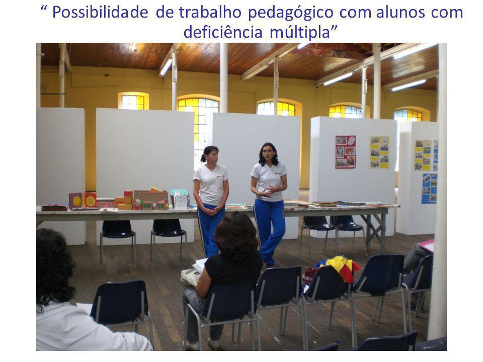 Possibilidade de trabalho pedagógico com alunos com deficiência múltipla