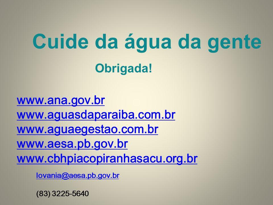 www.ana.gov.br www.aguasdaparaiba.com.br www.aguaegestao.com.br www.aesa.pb.gov.br www.cbhpiacopiranhasacu.org.br lovania@aesa.pb.gov.br (83) 3225-564