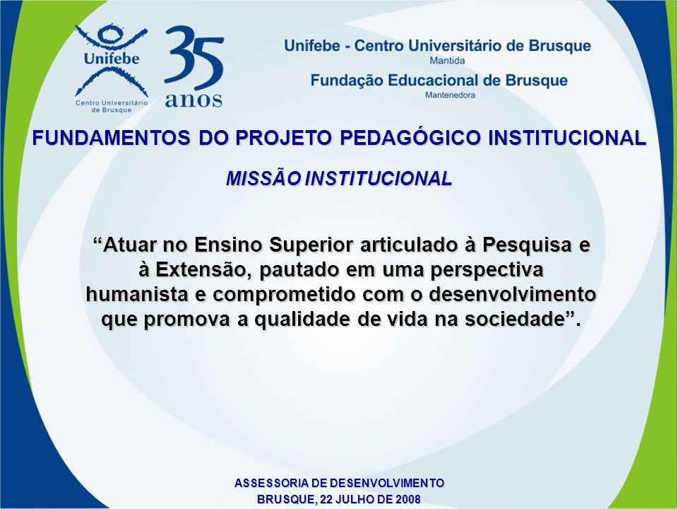 """MISSÃO INSTITUCIONAL """"Atuar no Ensino Superior articulado à Pesquisa e à Extensão, pautado em uma perspectiva humanista e comprometido com o desenvolv"""